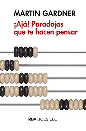 ¡Ajá! Paradojas que te hacen pensar (NO FICCION) por Martin Gardner