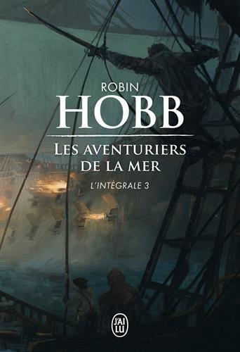 Les Aventuriers de la mer, L'intgrale 3 : Le seigneur des Trois Rgnes ; Ombres et flammes ; Les marches du trne