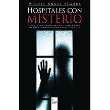 Hospitales con Misterio: Un recorrido por los hospitales, preventorios y sanatorios con más leyenda negra del país