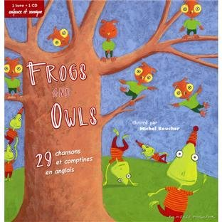 Frogs and owls : 39 chansons et comptines en anglais (1CD audio)