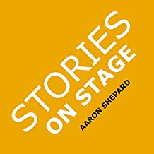 Stories on Stage: Children's Plays for Reader's Theater (or Readers Theatre), With 15 Scripts from 15 Authors, Including Louis Sachar, Nancy Farmer, Russell ... Wanda Gag, and Roald Dahl (English Edition)
