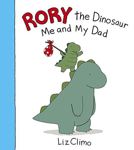 Rory the Dinosaur: Me and My Dad por Liz Climo