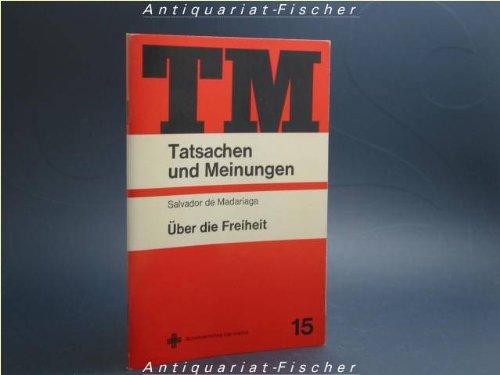 TM Tatsachen und Meinungen: S. de Madariaga: ber die Freiheit