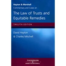 Hayton and Marshall: Commentary and Cases on the Law of Trusts and Equitable Remedies