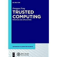 Trusted Computing: Principles and Applications