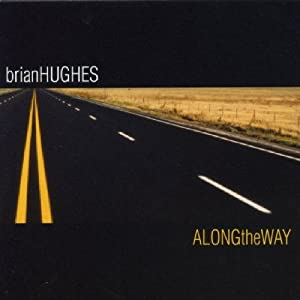 Brian Hughes - Along the Way