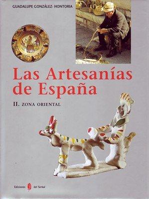 Las artesanías de España. Tomo II: Zona oriental (Cataluña, Baleares, País Valenciano y Murcia) (El arte de vivir)