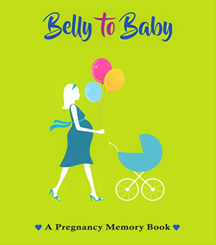 Belly to Baby, A Pregnancy Memory Book. Record Your Pregnancy Photos & Memories. Pregnancy Keepsake | Pregnancy Journal | Pregnancy Scrapbook | Pregnancy Photo Album | Modern Pregnancy Gift.