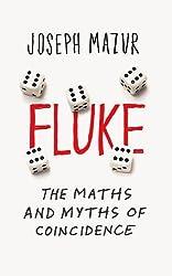 Fluke: The Maths and Myths of Coincidences