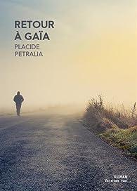 Retour à Gaïa par Placide Petralia