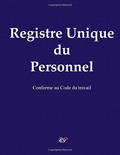 Registre unique du personnel: 2018 - conforme à la loi