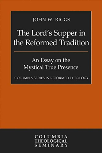 [(The Lord's Supper in the Reformed Tradition)] [By (author) John W Riggs] published on (August, 2015)