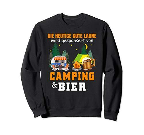 die heutige gute laune wird gesponsert von camping & bier Sweatshirt -