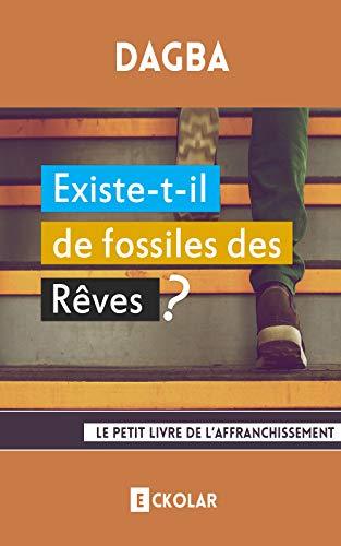 Couverture du livre Existe-t-il de fossiles des rêves ?: Le petit livre de l'affranchissement (Ma marche vers Nelson Mandela)