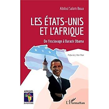 Les États-Unis et l'Afrique: De l'esclavage à Barack Obama