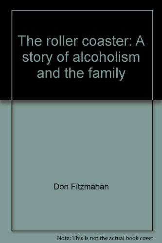 The Roller Coaster: A Story of Alcoholism and the Family