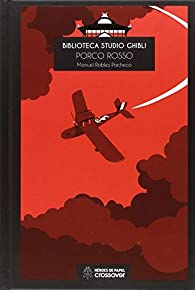 Biblioteca Studio Ghibli: Porco Rosso par  Manu Robles Pacheco