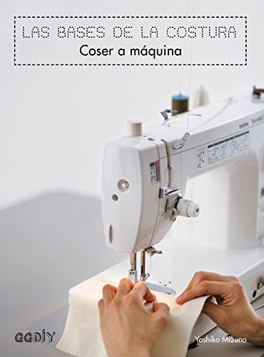 Coser a máquina. Las bases de la costura GGDIY