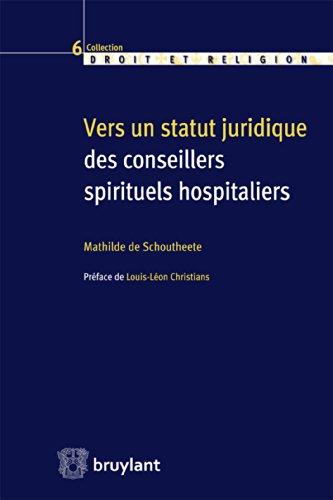 Vers un statut juridique des conseillers spirituels hospitaliers (Droit et religion t. 6) par Mathilde De Schoutheete de Tervarent
