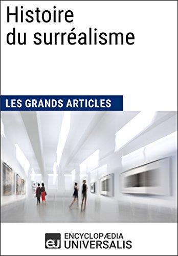 Histoire du surralisme (Les Grands Articles): (Les Grands Articles d'Universalis)