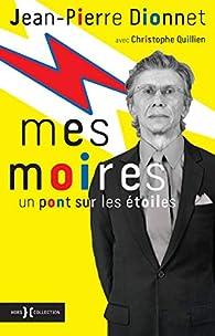Mes Moires par Jean-Pierre Dionnet