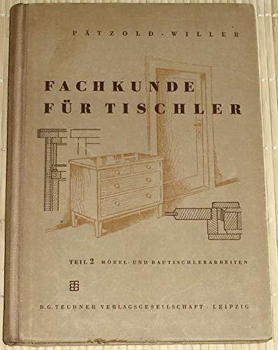 Fachkunde für Tischler. T. 2. Möbel- und Bautischlerarbeiten
