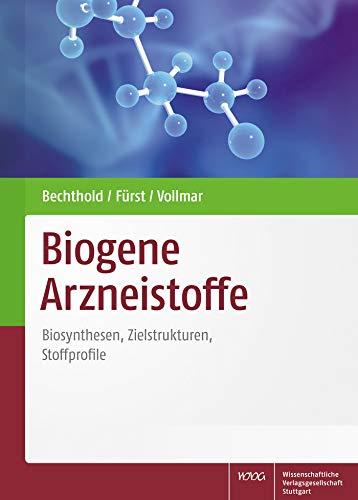 Biogene Arzneistoffe: Biosynthese, Zielstrukturen, Stoffprofile