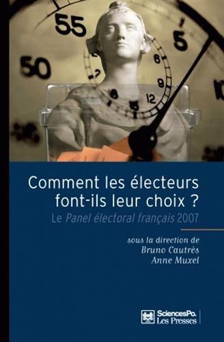 Comment les électeurs font leur choix ? : Le Panel électoral français 2007