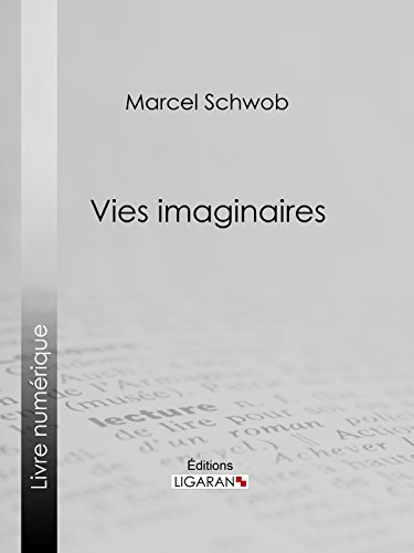Vies imaginaires: Légendes biographiques