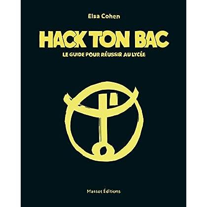 Hack ton bac - Le guide pour réussir au lycée