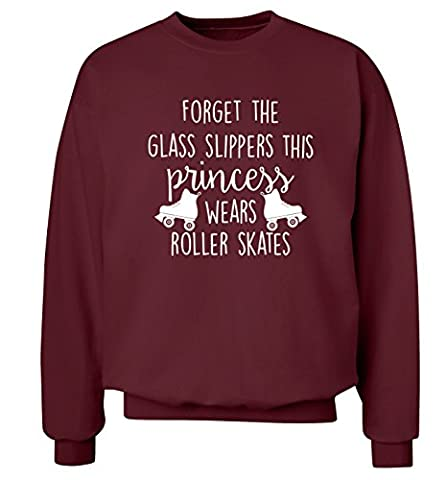 Vergessen das Glas Hausschuhe diese Prinzessin trägt Rollschuhe Sweatshirt XS–2X L Pullover Gr. X-Small, Maroon