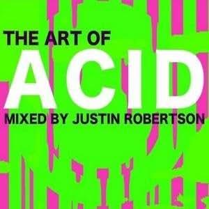 Art of Acid: Mixed by Justin Robertson