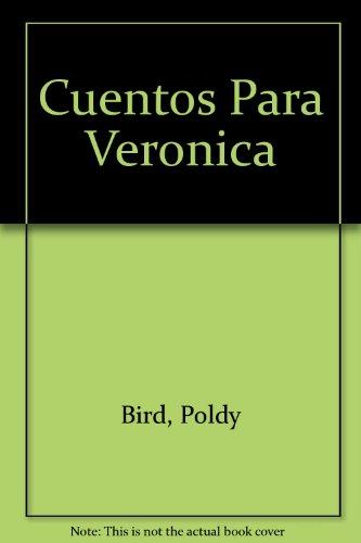 Cuentos Para Veronica/Stories for Veronica por Poldy Bird