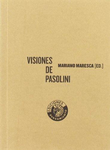 Visiones De Pasolini (Ediciones Pensamiento)