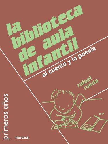 La Biblioteca De Aula Infantil por Rafael Rueda