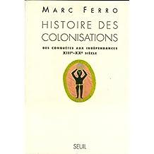 Histoire des colonisations. Des conquêtes aux indépendances (XIIIe-XXe siècle)