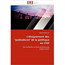 "L'Eloignement Des ""Pobladores"" de La Politique Au Chili (Paperback)(French) - Common"