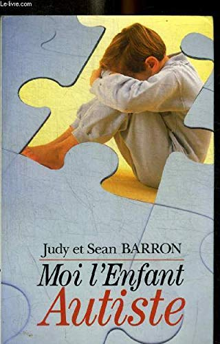 Moi, l'enfant autiste par Judy Barron