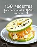 250 recettes pour bien manger - Santé et équilibre