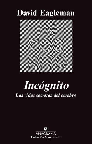Incógnito: Las vidas secretas del cerebro (Argumentos) por David Eagleman