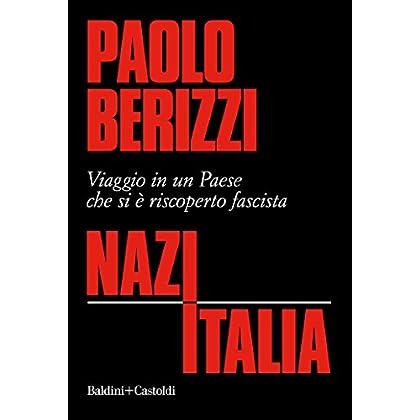 Nazitalia: Viaggio In Un Paese Che Si È Riscoperto Fascista