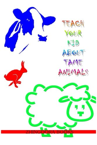 Teach Your Kid About Tame Animals por Zhingoora Books