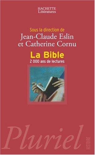 La Bible, 2000 Ans De Lecture par Catherine Cornu, Jean-Claude Eslin