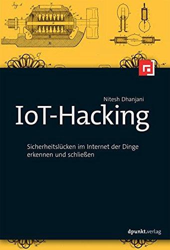 IoT-Hacking: Sicherheitslücken im Internet der Dinge erkennen und schließen