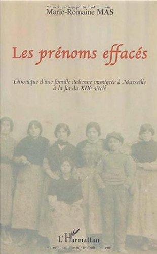 Les Prénoms effacés : Chronique d'une famille italienne immigrée à Marseille à la fin du XIXe siècle