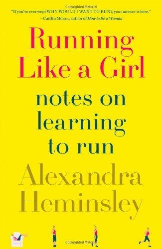 Portada del libro Running Like a Girl: Notes on Learning to Run by Alexandra Heminsley (2013-10-08)