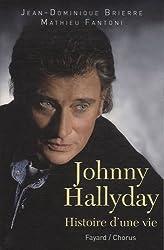Johnny Hallyday : Histoire d'une vie