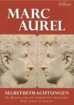 Marc Aurel: Selbstbetrachtungen (Illustriert)