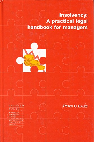 Insolvency: A Practical Legal Handbook for Managers
