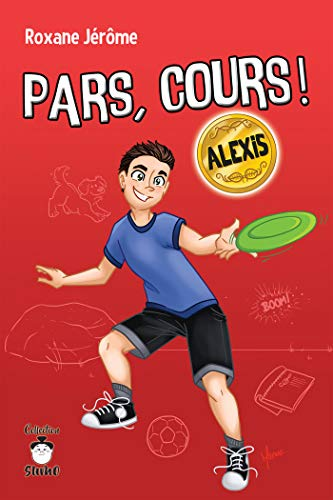 Pars, cours ! Alexis (French Edition)